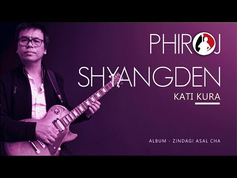 Phiroj Shyangden - Kati Kura | Album -...