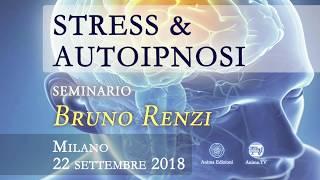 Evento: Bruno Renzi ti aspetta al seminario Stress & Autoipnosi (22/09/2018)