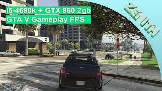 i5-4690k + GTX 960 2GB GTA V PC  Gameplay 1080p w/ FPS Counter