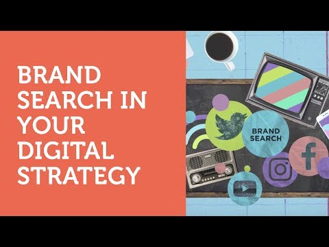 Why You Should Include Brand Search in Your Digital Strategy