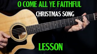 "how to play ""O Come All Ye Faithful - Adeste Fideles"" on guitar 
