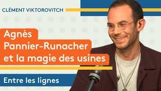 Clément Viktorovitch : Agnès Pannier-Runacher et la magie des usines