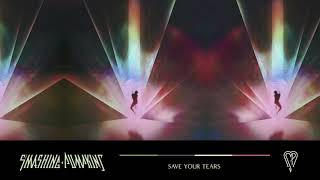 The Smashing Pumpkins - Save Your Tears (Official Audio) YouTube Videos
