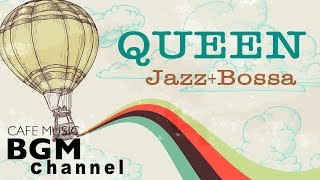 QUEEN Cafe Music Cover - Relaxing Jazz & Bossa Nova version - Instrumental Music