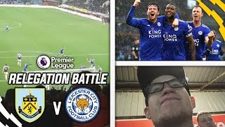 BURNLEY MAY GET RELEGATED... - BURNLEY VS LEICESTER VLOG
