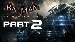 Batman Arkham Knight - Gameplay Walkthrough: Main Story - City Of Fear: Part 2 (PS4)