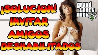 GTA V ONLINE SOLUCION, METODO O TRUCO PARA INVITAR AMIGOS A SESION QUE ESTEN DESHABILITADOS