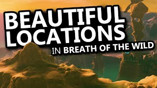 Top 5 MOST Beautiful Locations in Breath of The Wild