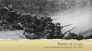 1914-02 Battle of Liege - August 5 1914