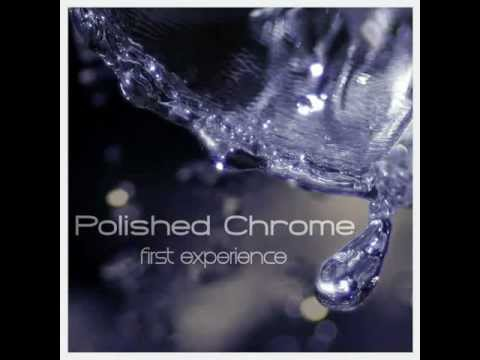 Клип Polished Chrome - I Wanna Get Close To You