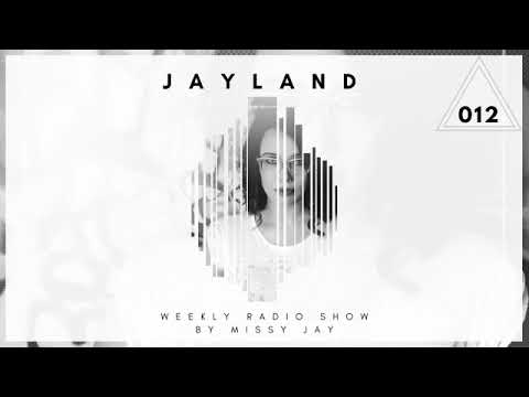 Missy Jay - JayLand Radio Show 012 with Missy Jay