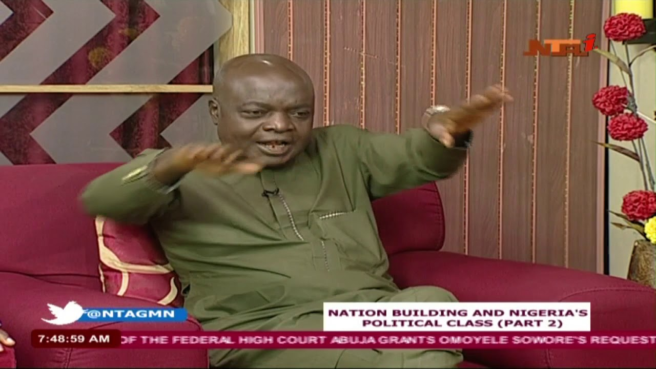 NTA GMN: Nation Building And Nigeria's Political Class.  22 OCT 2019