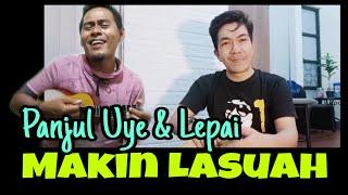Lepai & Panjul Uye MAKIN LASUAH    Gandang Oyak • [ Official musik video ]