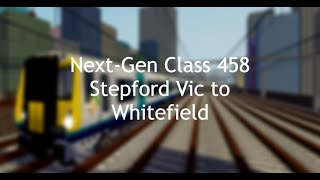 [Roblox SCR] Class 458 - Stepford Victoria to Whitefield - 30/07/19