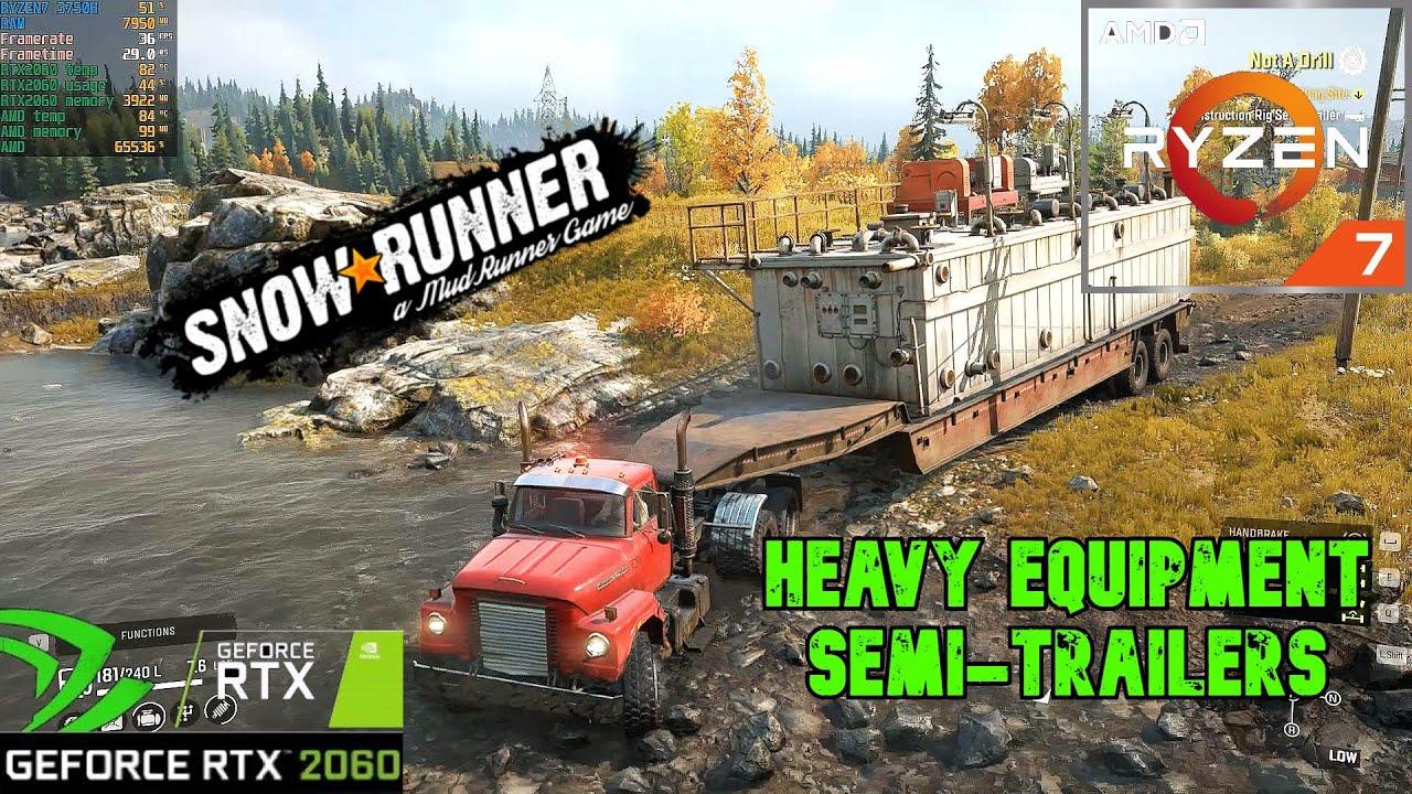 SnowRunner: Heavy Equipment Semi-Trailers Gameplay ASUS TUF/RTX 2060/RYZEN 7
