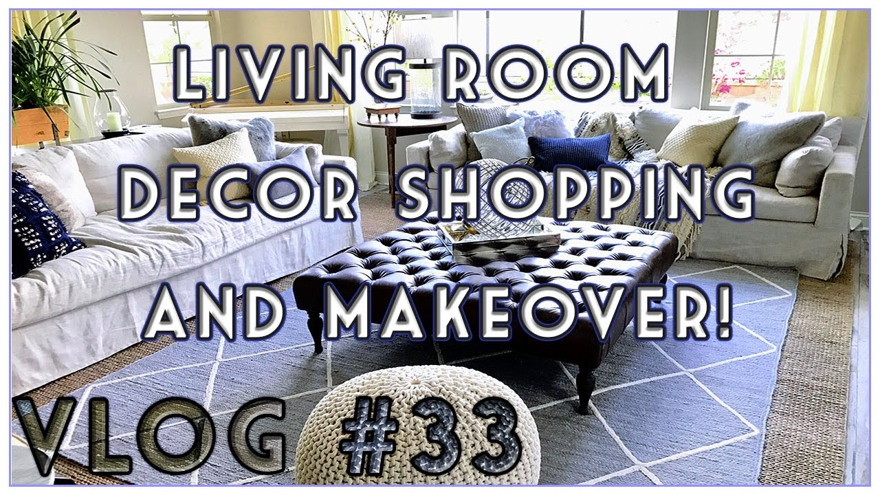 LIVING ROOM DECOR SHOPPING MAKEOVER