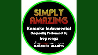 Simply Amazing (Originally Performed By Trey Songz) (Instrumental Version)