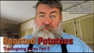 How To Make British Style Roasted Potatoes - Day 16,475 - Thanksgiving Series 6
