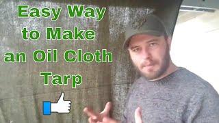 How to Make an Oilcloth or Oilskin Tarp
