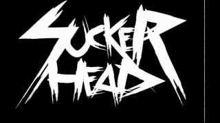 Sucker Head - Neraka Jahanam