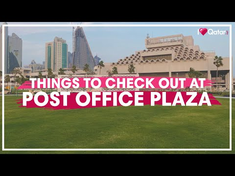 Must-see things at Post Office Plaza in Qatar!