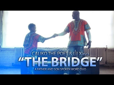 """CALIKO THE POET & Lil Xavo """"Bridges"""" (FATHER AND SON SPOKEN WORD DUO)"""