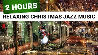 2 Hours Relaxing, Soothing Christmas Jazz Music, Xmas melodies, Falling Snow