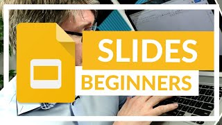 Google Slides The Comṗlete Beginners Overview