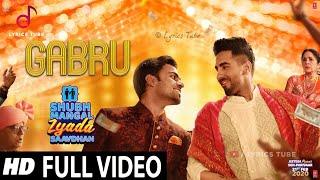 Gabru Full Song - Shubh Mangal Zyada Saavdhan | Yo Yo Honey Singh | Pyar tenu karde gabru | Audio
