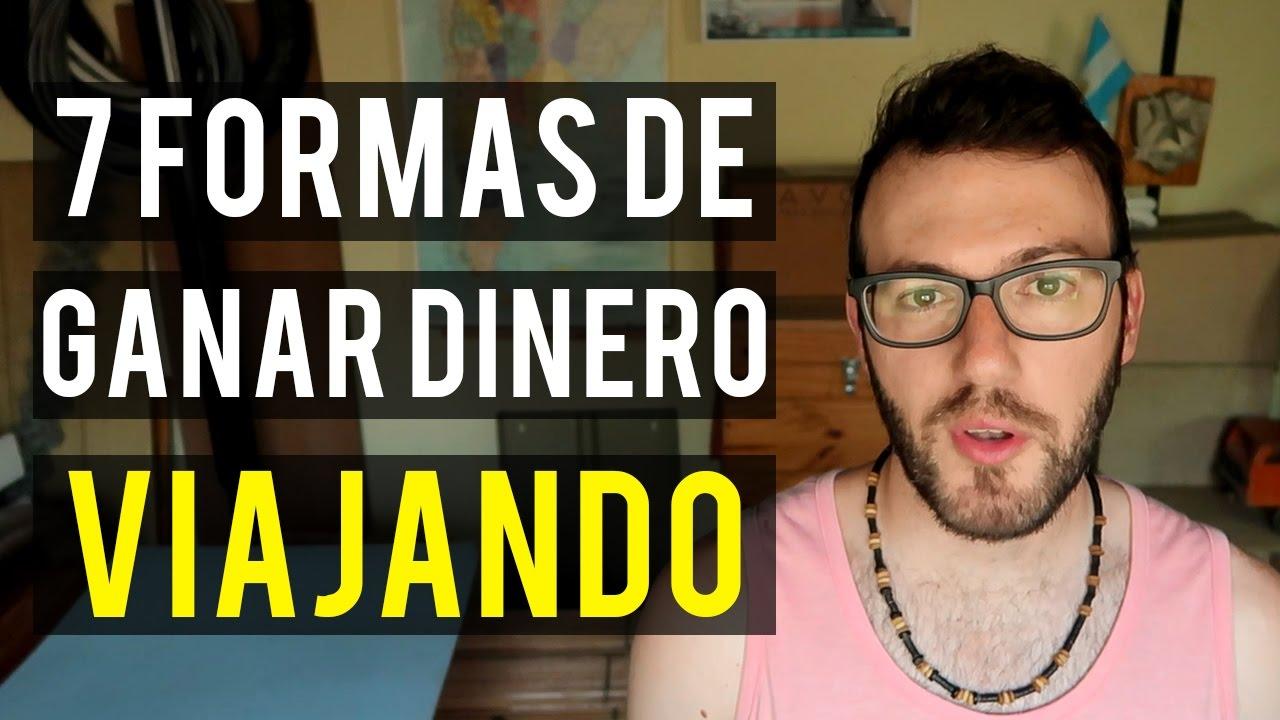 Mil Maneras De Ganar Dinero Viajando: 7 Formas De GANAR DINERO Viajando!