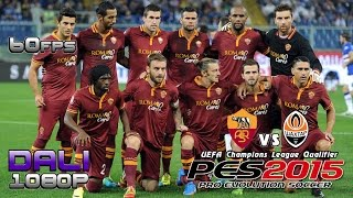 PES 2015 AS Roma vs Shakhtar Donetsk UEFA CL Day 3 PC Gameplay 1080p 60fps
