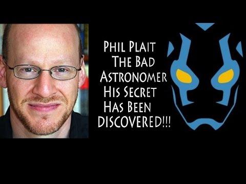 I have discovered Phil Plait's Secret.