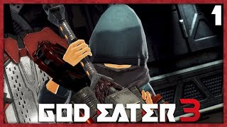 God Eater 3 (PS4) • 01 • WE'RE HERE!!