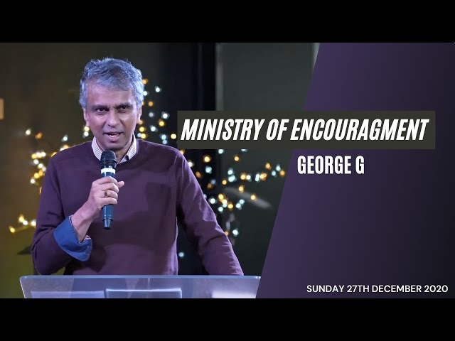 Ministry of Encouragement | George G | 27th December 2020