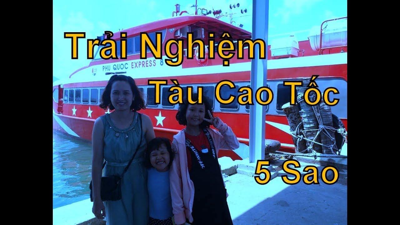 Du Lịch Phú Quốc, Tập 1: trải nghiệm tàu cao tốc 5 sao, tham quan nhà tù Phú Quốc.