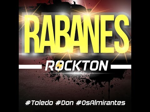Rockton - Los Rabanes, Toledo, Don, Os Almirantes (Video Lyric)