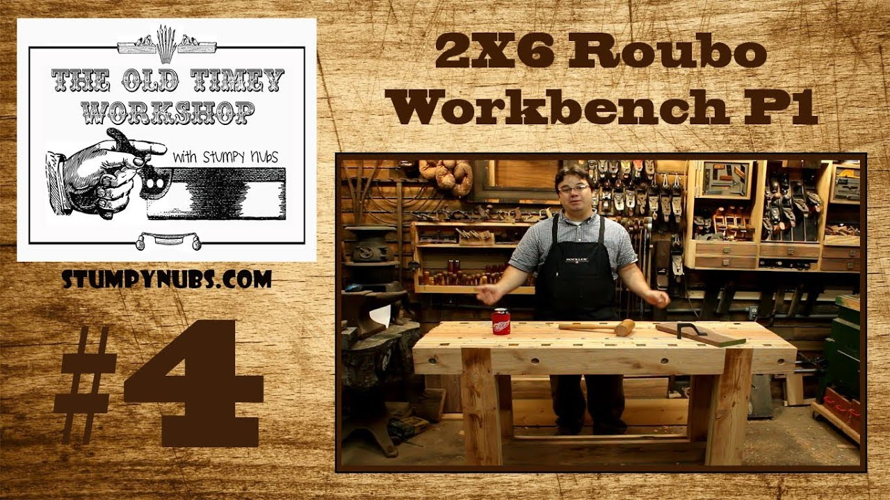 2x6 Andre Roubo Workbench Old Timey Woodworking With