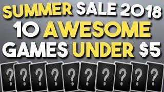 STEAM SUMMER SALE 2018 - 10 AWESOME Games UNDER $5!