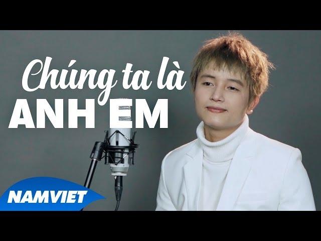 Chúng Ta Là Anh Em - Khánh Phong [LYRIC VIDEO OFFICIAL]