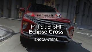 ECLIPSE CROSS | Encounters | MITSUBISHI MOTORS