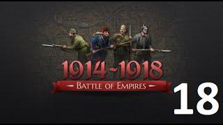 Прохождение Battle Of Empires 1914-1918. Последний рывок - атака (18 эпизод)