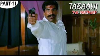 Tabaahi The Destroyer Part 11 Bollywood Hindi Movie