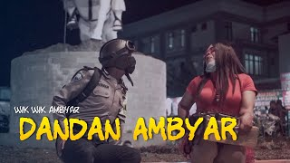 Download lagu WIK WIK AMBYAR official - DANDAN AMBYAR (official music & video )