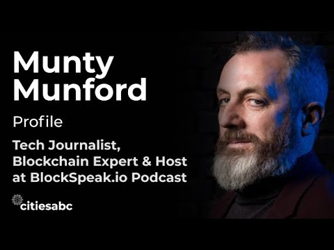 Profiles: Munty Munford, Tech Journalist, Blockchain Expert & Host at BlockSpeak.io Podcast