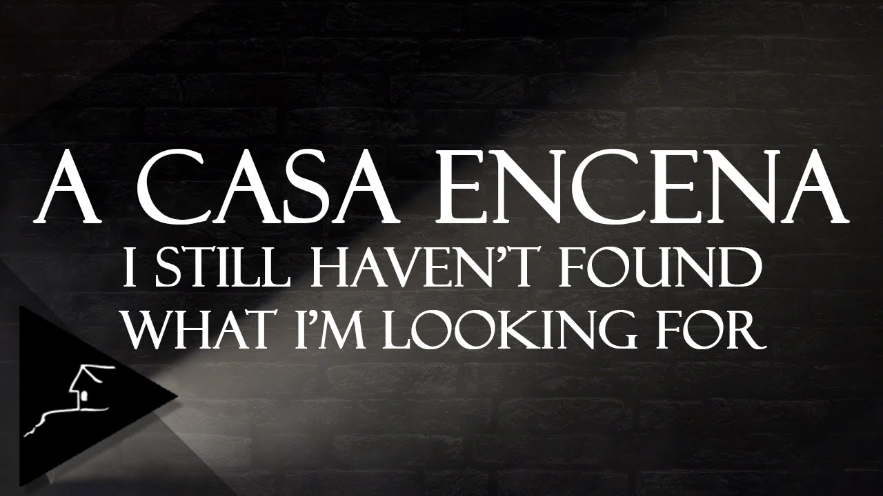 A Casa EnCena - I Still Haven't Found What I'm Looking For - YouTube