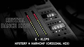 E - Klips - Mystery & Harmony (Original Mix)