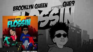 "Brooklyn Queen & Que 9   ""Flossin""  Audio"