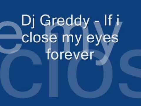 Dj Greddy - Close my eyes forever REMIX