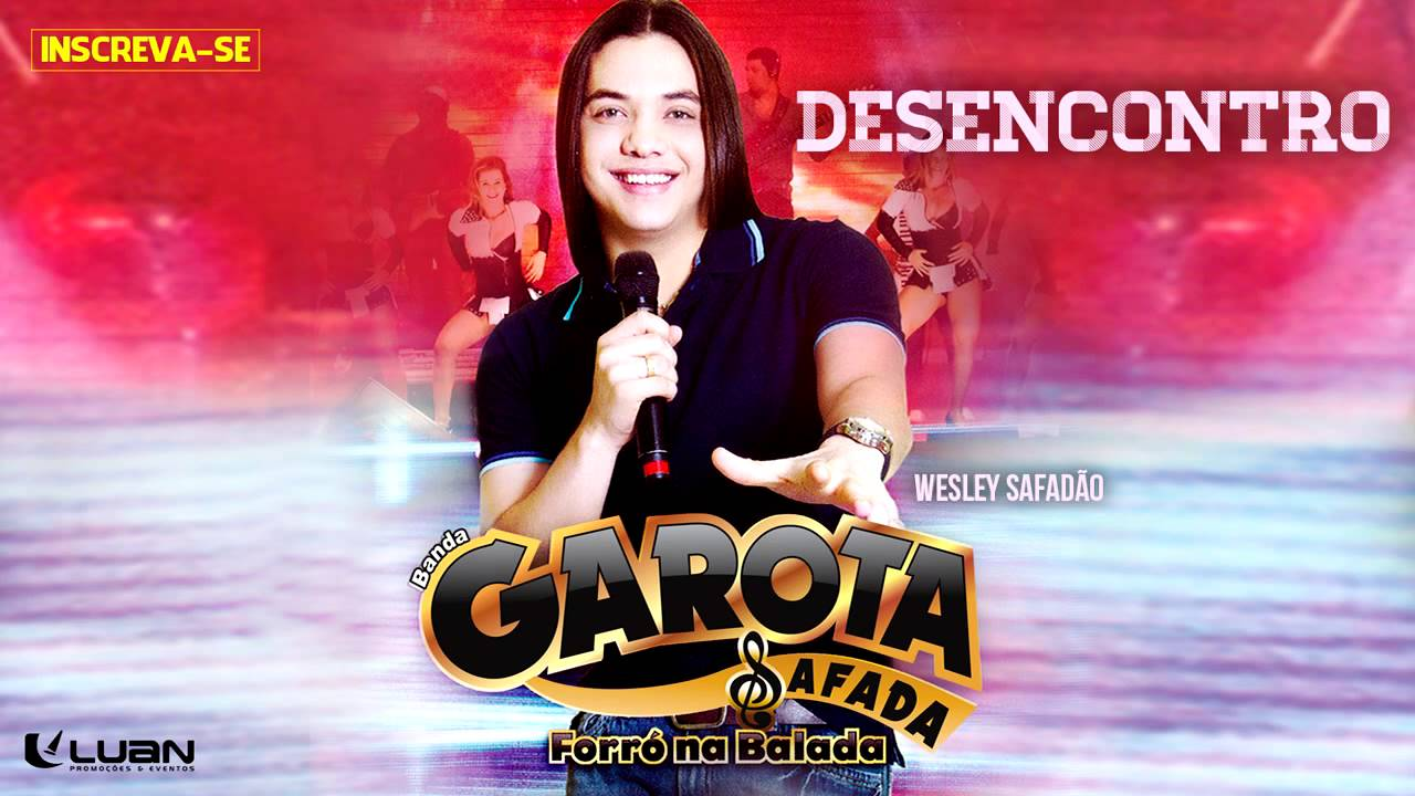 Wesley Safadão & Garota Safada — Desencontro (Sintonizados) [CD Forró na Balada]