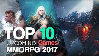 Top 10 Upcoming MMORPGs of 2017 - 2018
